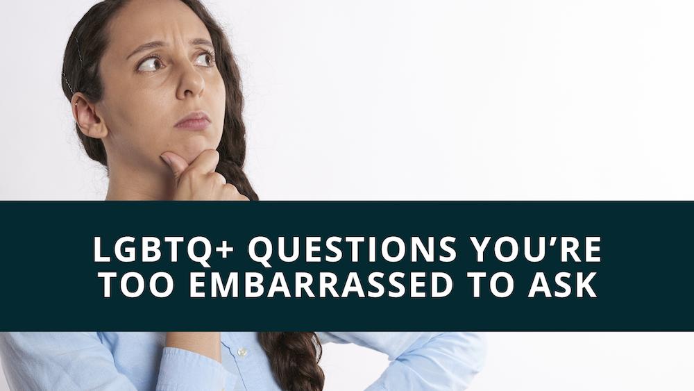 LGBTQ+ Questions